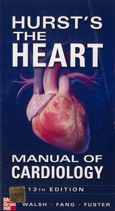 Hursts The Heart Manual of Cardiology 13th Edition