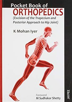 Pocket Book of Orthopedics (Excision of the Trapezium and posterior Approach to Hip Joint)